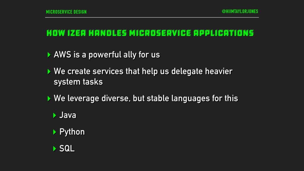 MICROSERVICE DESIGN HOW IZEA HANDLES MICROSERVI...