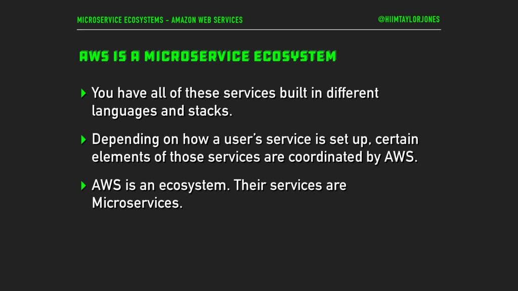 MICROSERVICE ECOSYSTEMS - AMAZON WEB SERVICES A...