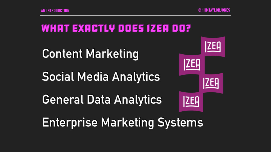 AN INTRODUCTION WHAT EXACTLY DOES IZEA DO? @HII...