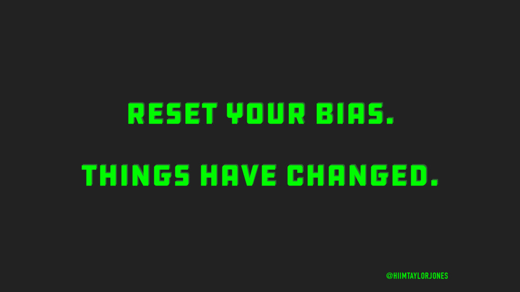 RESET YOUR BIAS. THINGS HAVE CHANGED. @HIIMTAYL...