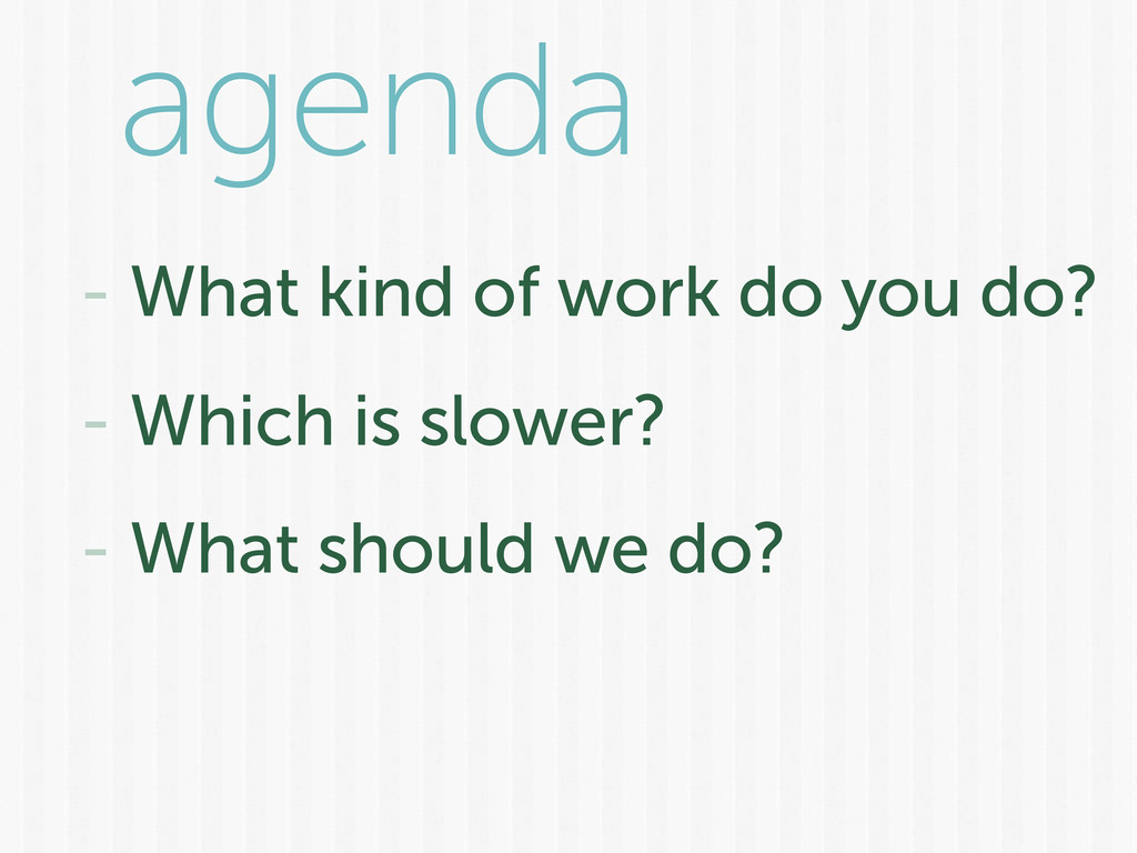 agenda - What kind of work do you do? - Which i...