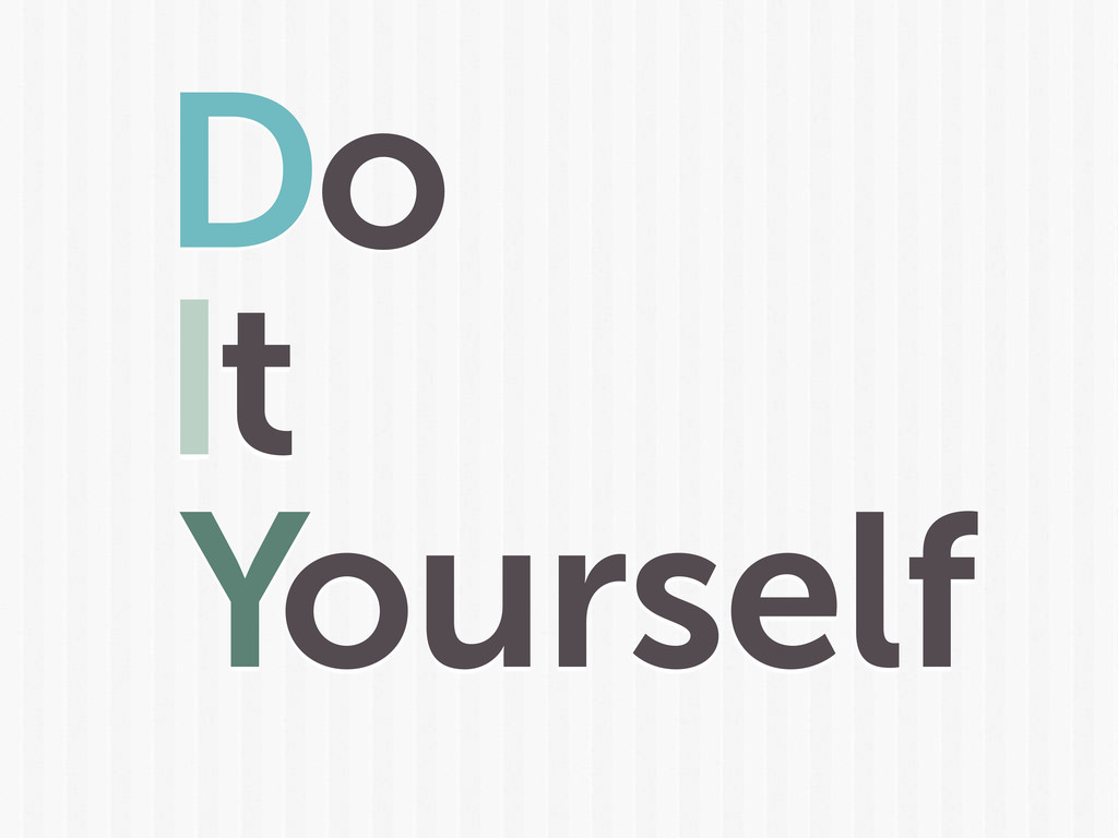 Yourself Do It
