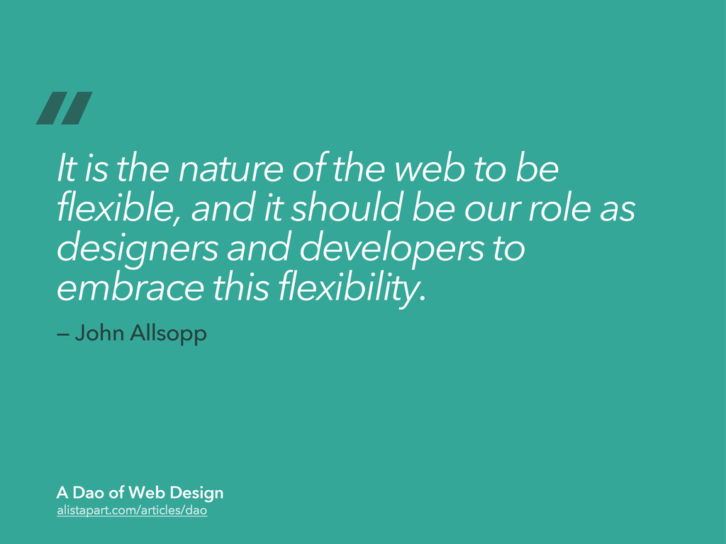 """"""" It is the nature of the web to be flexible, a..."""