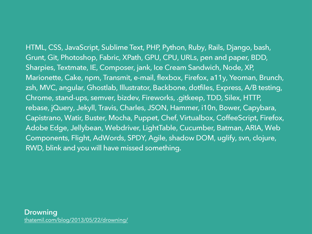 thatemil.com/blog/2013/05/22/drowning/ HTML, CS...