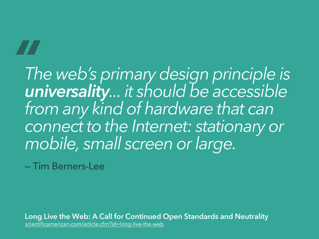 """ The web's primary design principle is univers..."