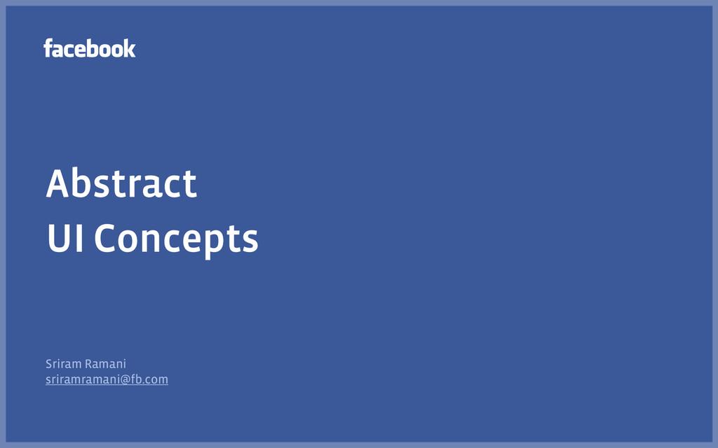 Abstract UI Concepts Sriram Ramani sriramraman...