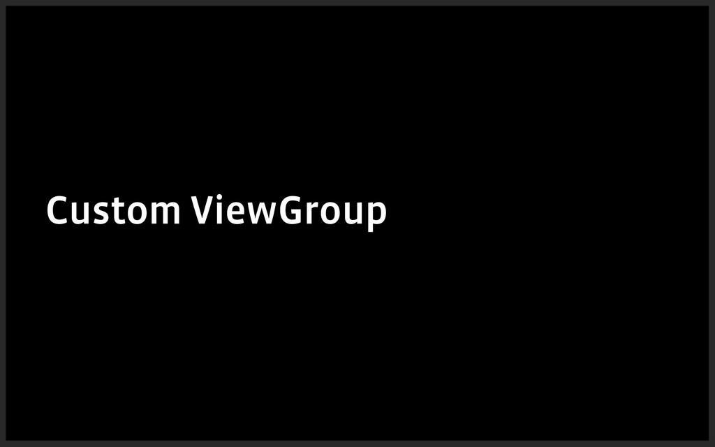 Custom ViewGroup