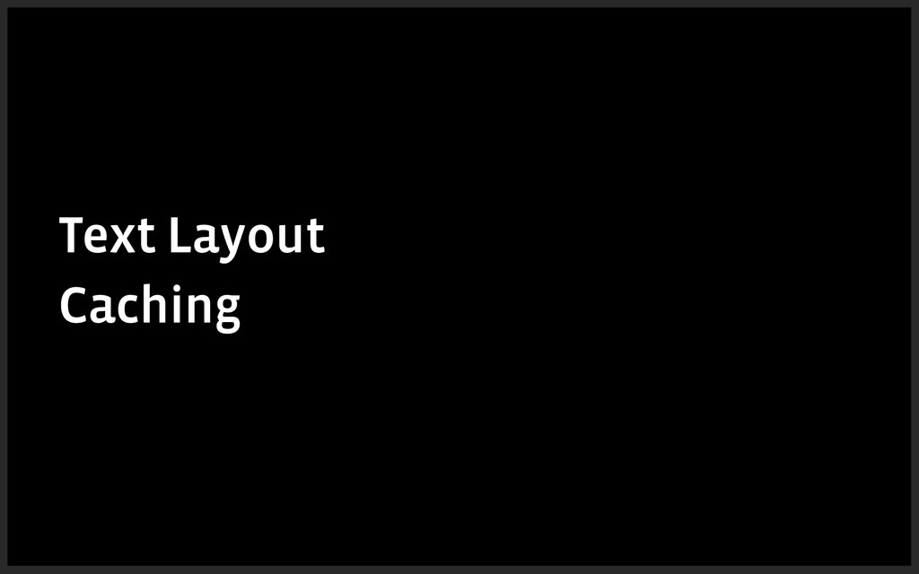 Text Layout Caching