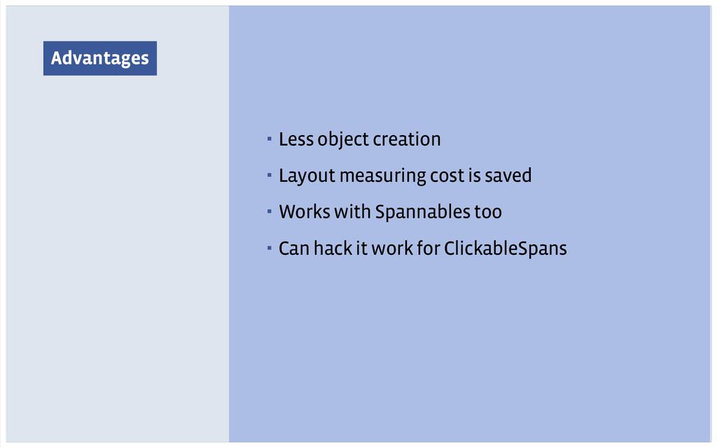 Advantages ▪ Less object creation ▪ Layout meas...