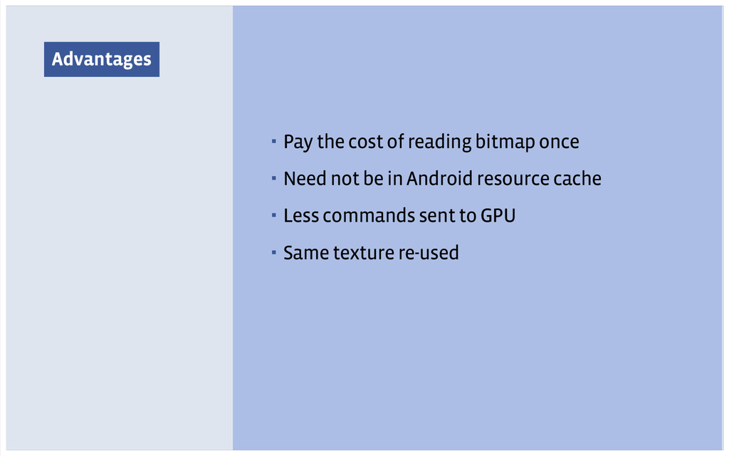 Advantages ▪ Pay the cost of reading bitmap onc...