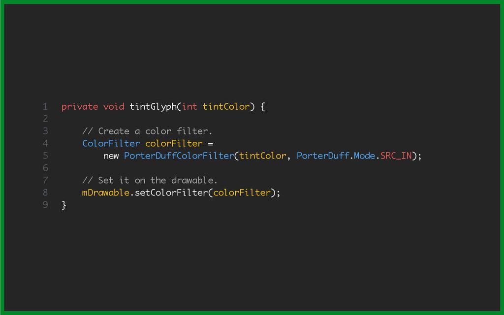 private void tintGlyph(int tintColor) { // Crea...