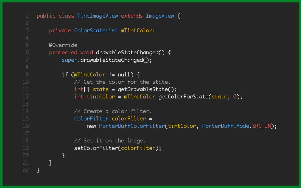 public class TintImageView extends ImageView { ...