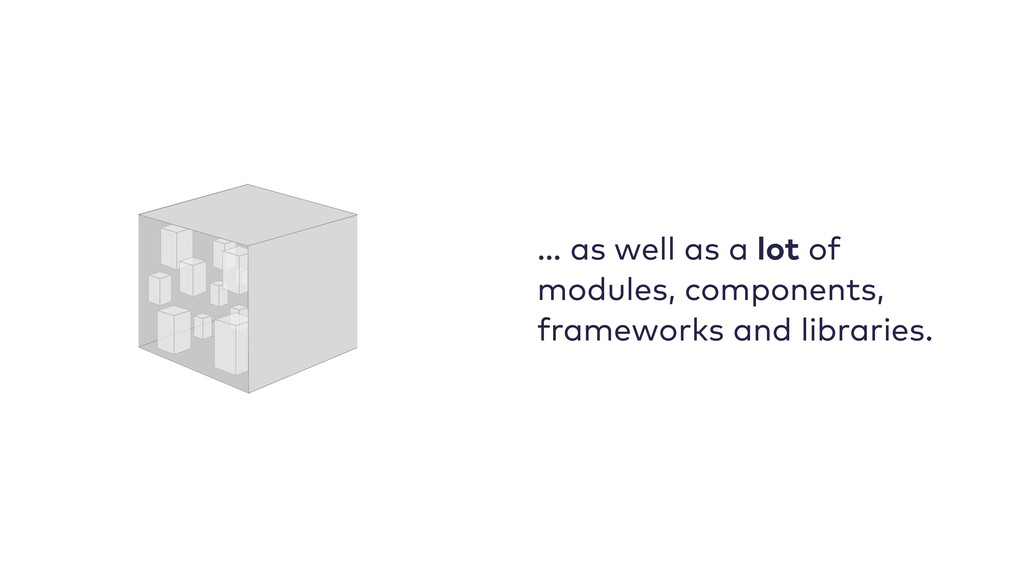 … as well as a lot of modules, components, fram...
