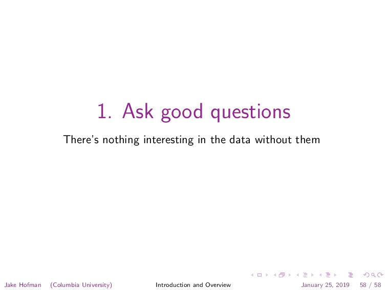 1. Ask good questions There's nothing interesti...