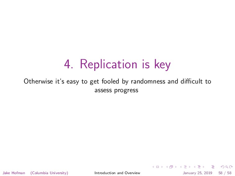 4. Replication is key Otherwise it's easy to ge...