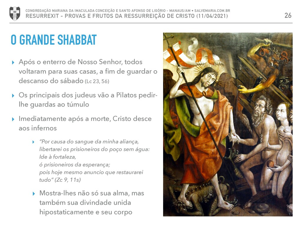 O GRANDE SHABBAT ▸ Após o enterro de Nosso Senh...