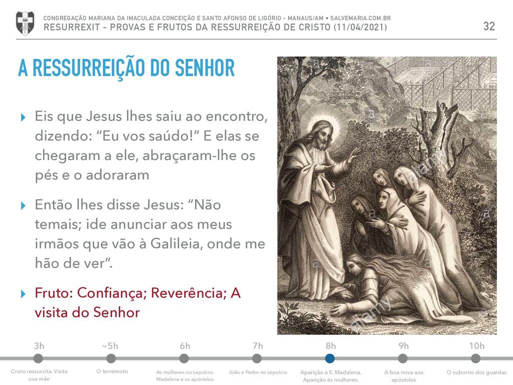 A RESSURREIÇÃO DO SENHOR ▸ Eis que Jesus lhes s...