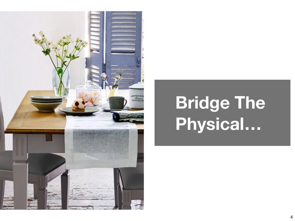 4 Bridge The Physical…
