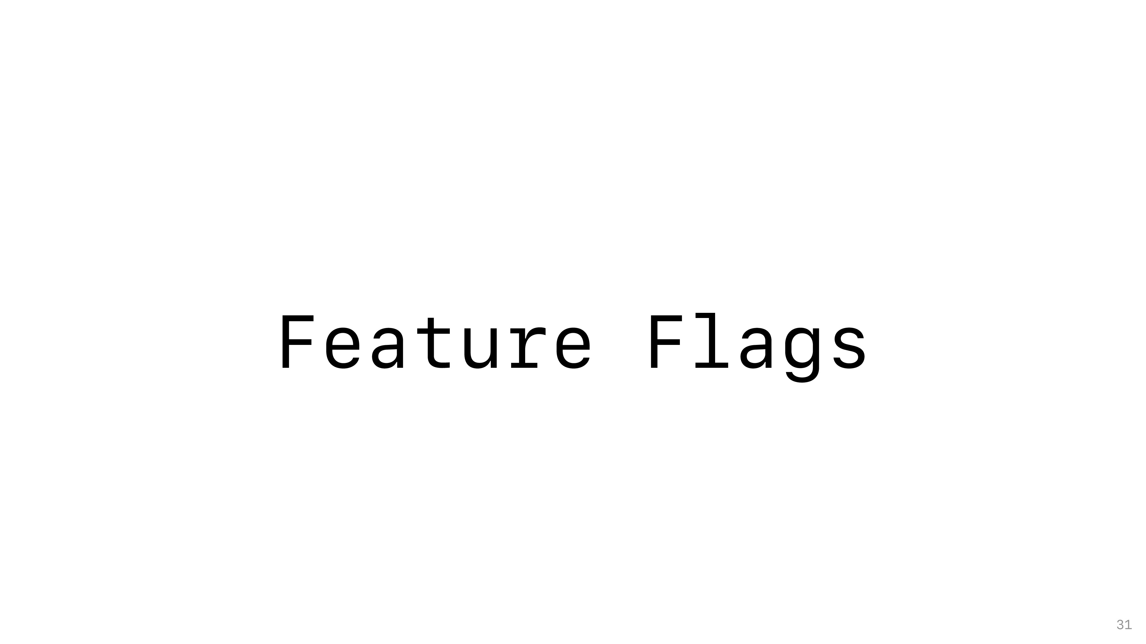 Feature Flags 31