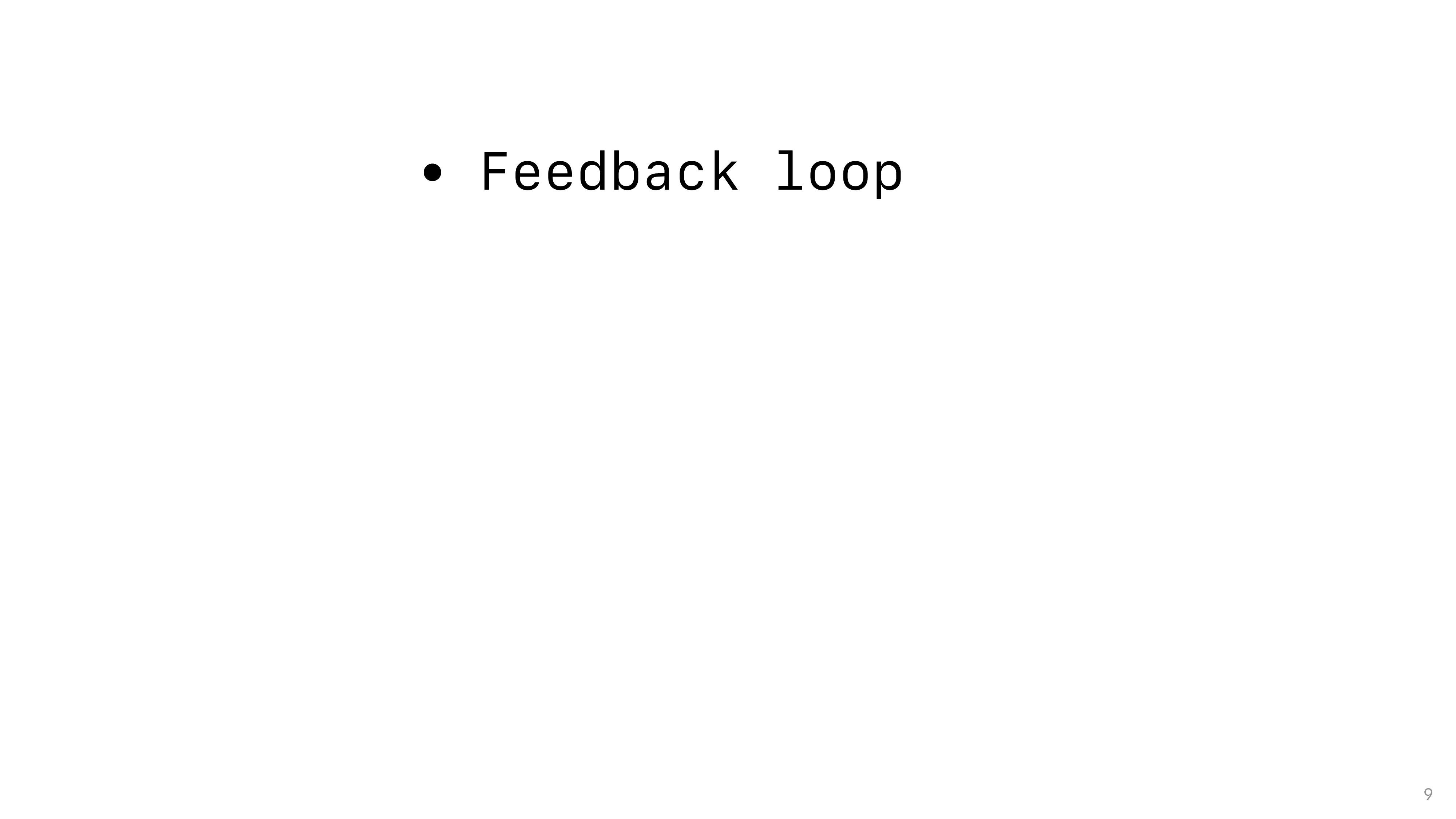 9 • Feedback loop
