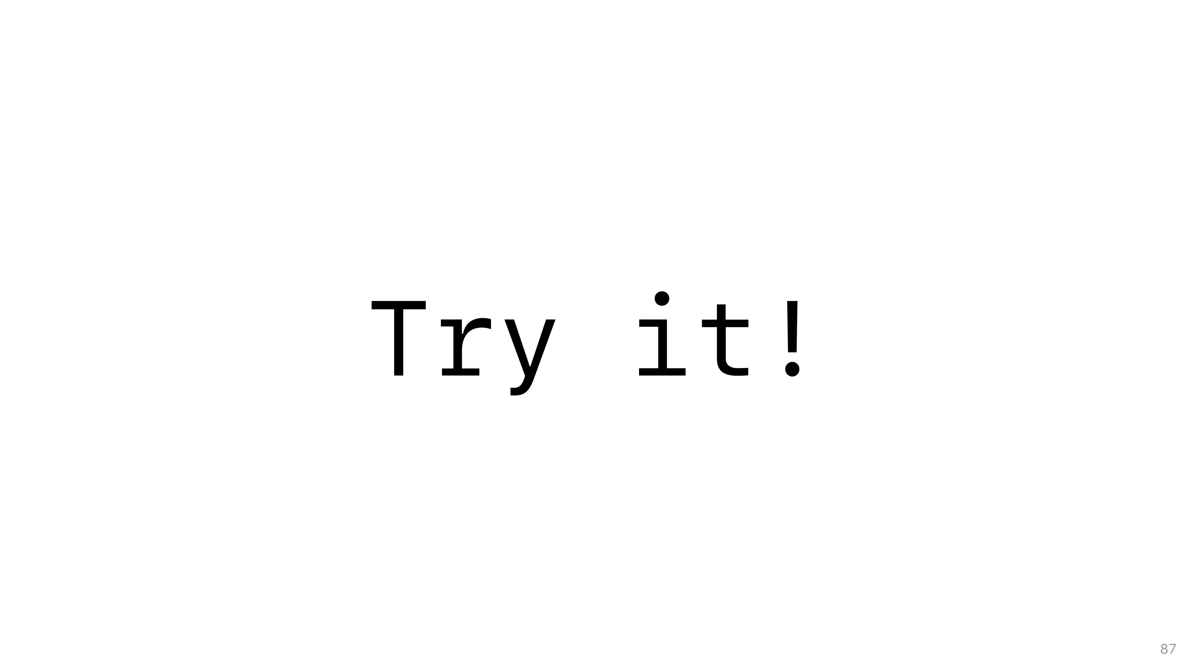 Try it! 87