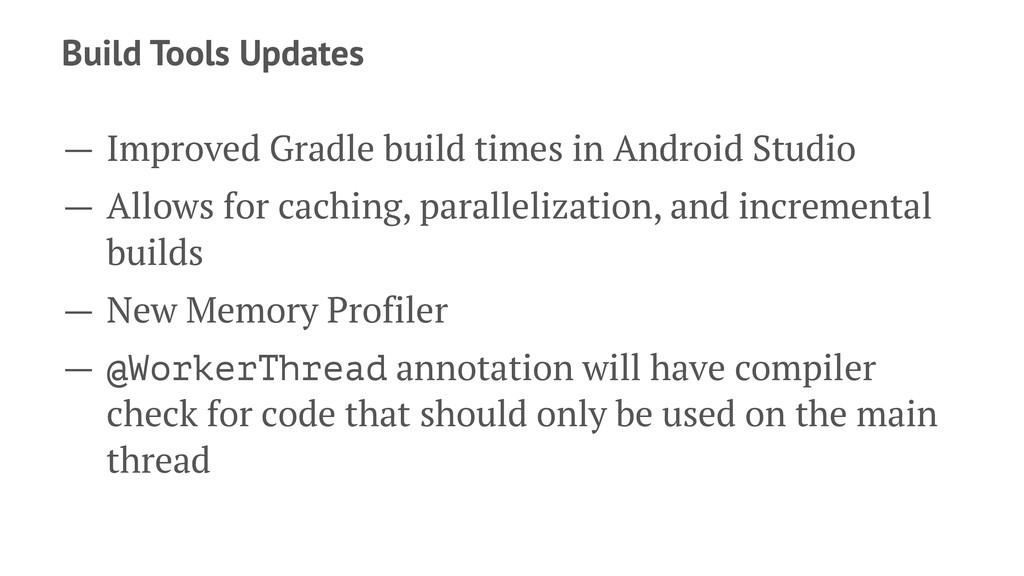Build Tools Updates — Improved Gradle build tim...