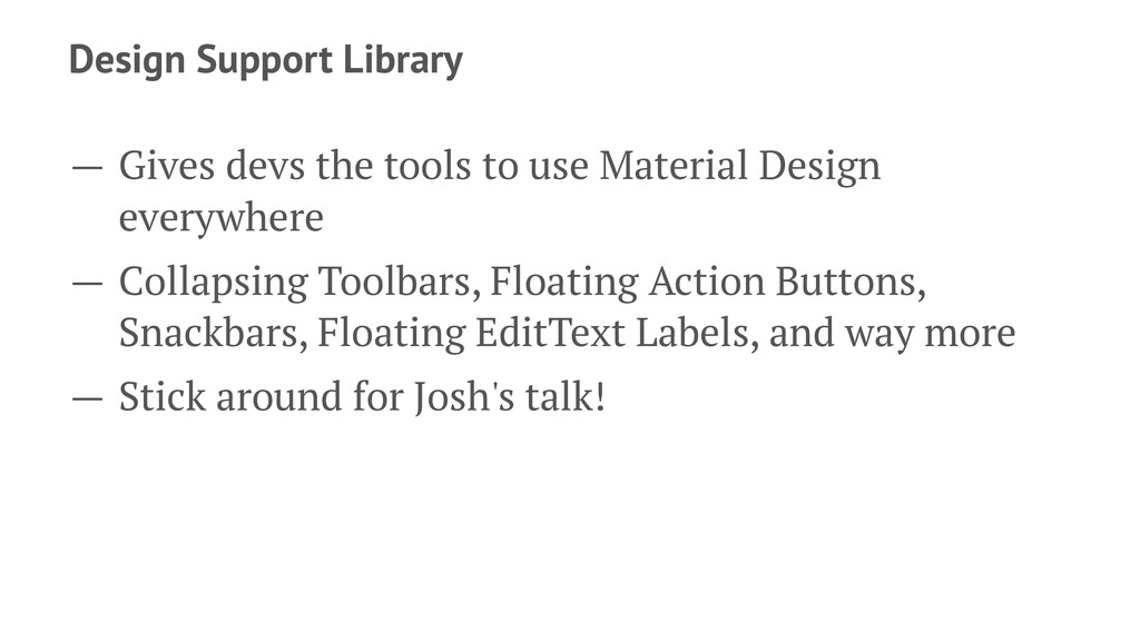 Design Support Library — Gives devs the tools t...