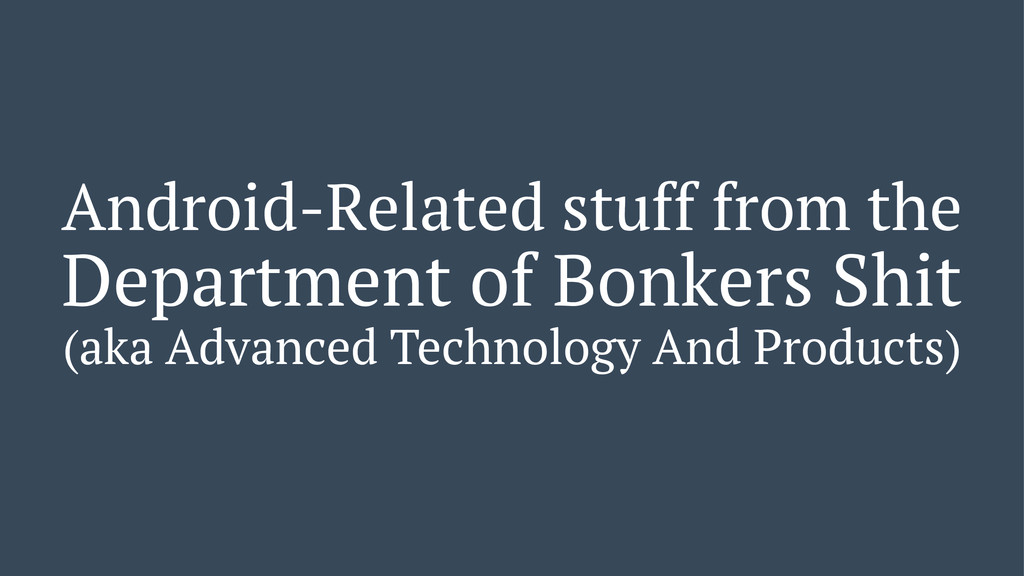 Android-Related stuff from the Department of Bo...