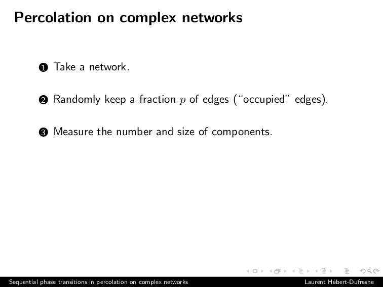 Percolation on complex networks 1 Take a networ...