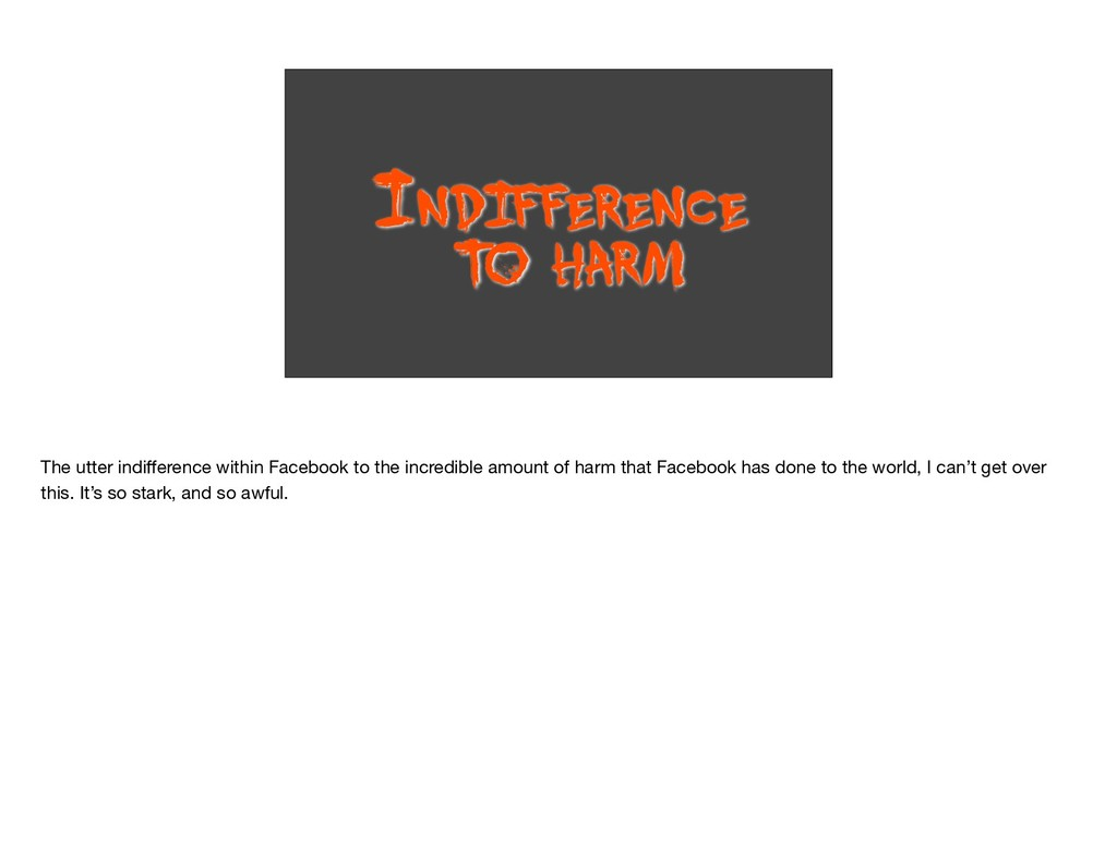 INDIFFERENCE T O HARM The utter indifference wit...