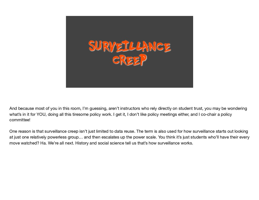 SURVEILLANCE CREEP And because most of you in t...