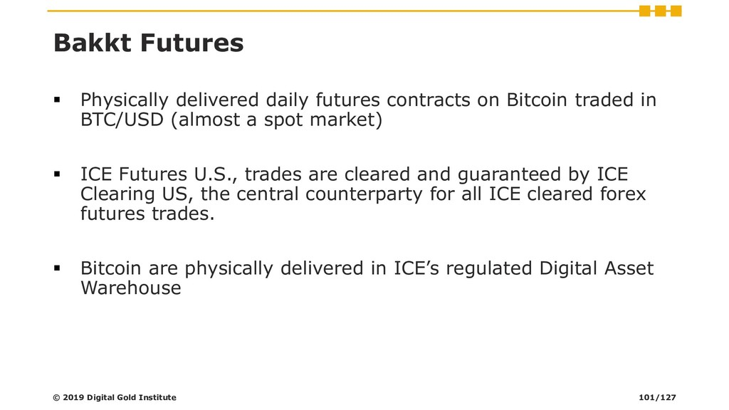 Bakkt Futures ▪ Physically delivered daily futu...