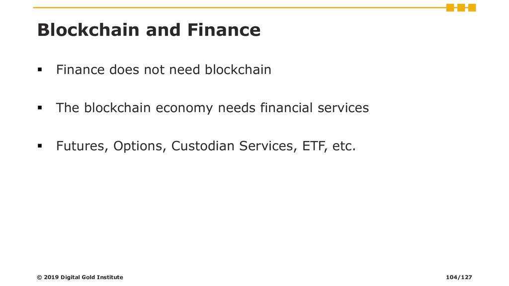 Blockchain and Finance ▪ Finance does not need ...