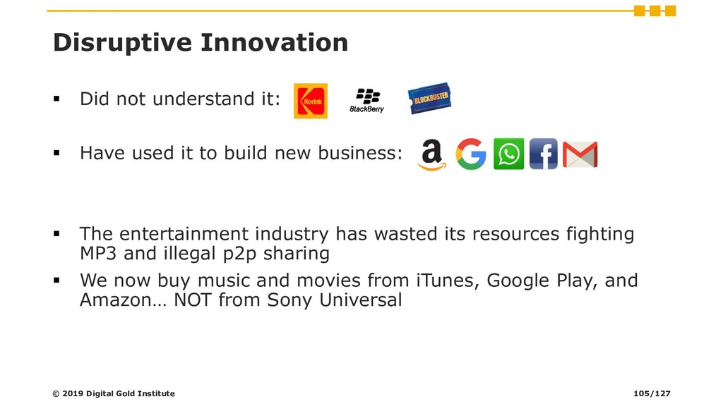 Disruptive Innovation ▪ Did not understand it: ...