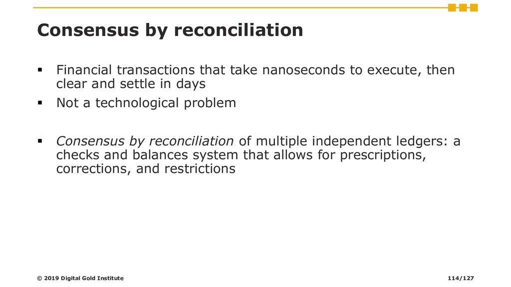 Consensus by reconciliation ▪ Financial transac...