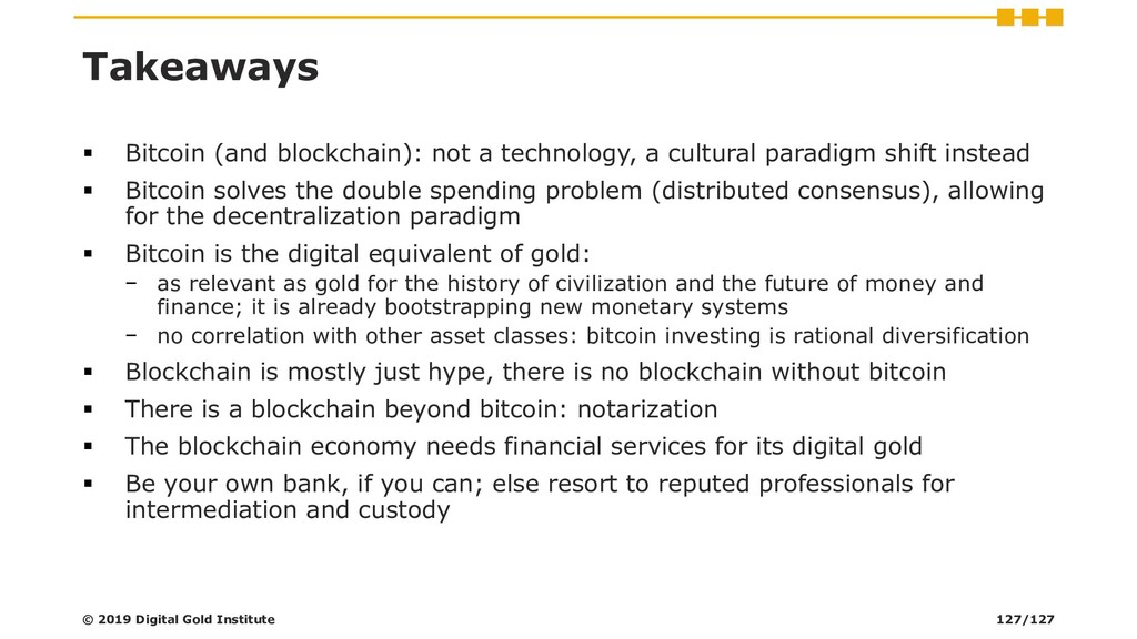 Takeaways ▪ Bitcoin (and blockchain): not a tec...