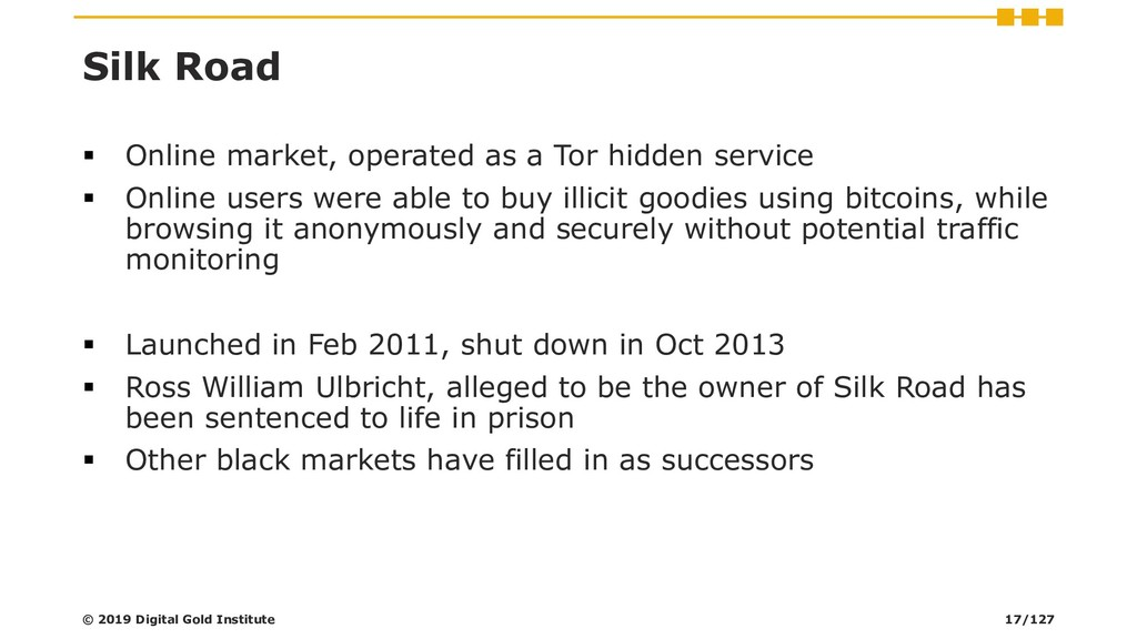 Silk Road ▪ Online market, operated as a Tor hi...