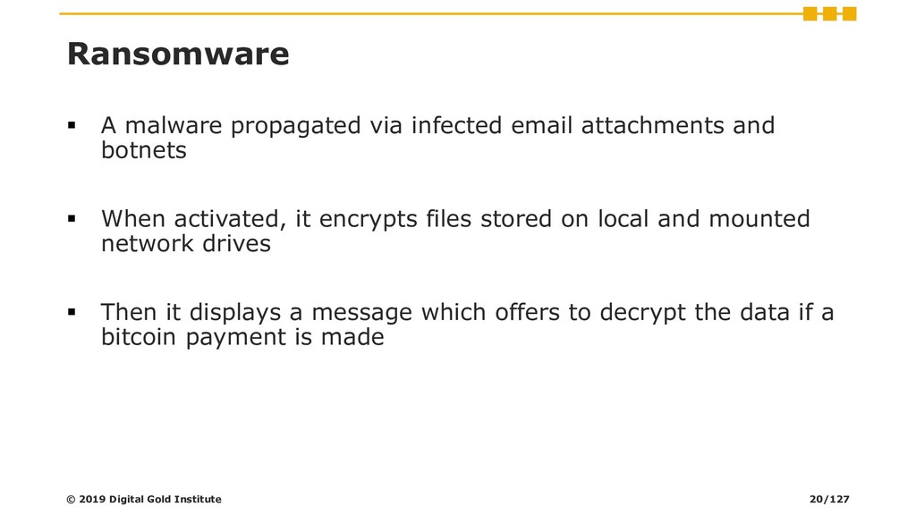 Ransomware ▪ A malware propagated via infected ...