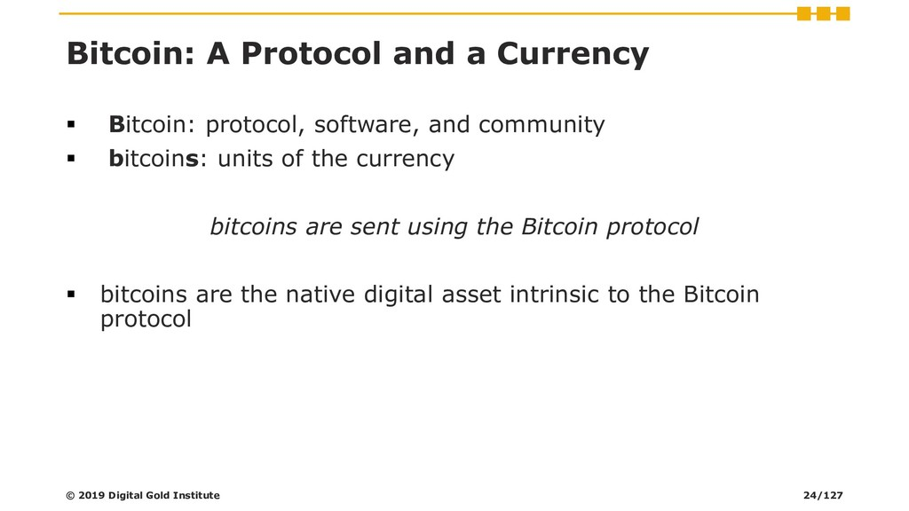 Bitcoin: A Protocol and a Currency ▪ Bitcoin: p...