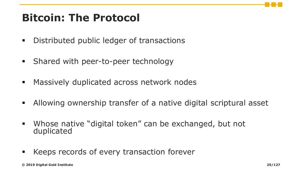 Bitcoin: The Protocol ▪ Distributed public ledg...