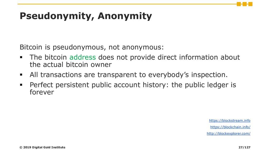 Pseudonymity, Anonymity Bitcoin is pseudonymous...