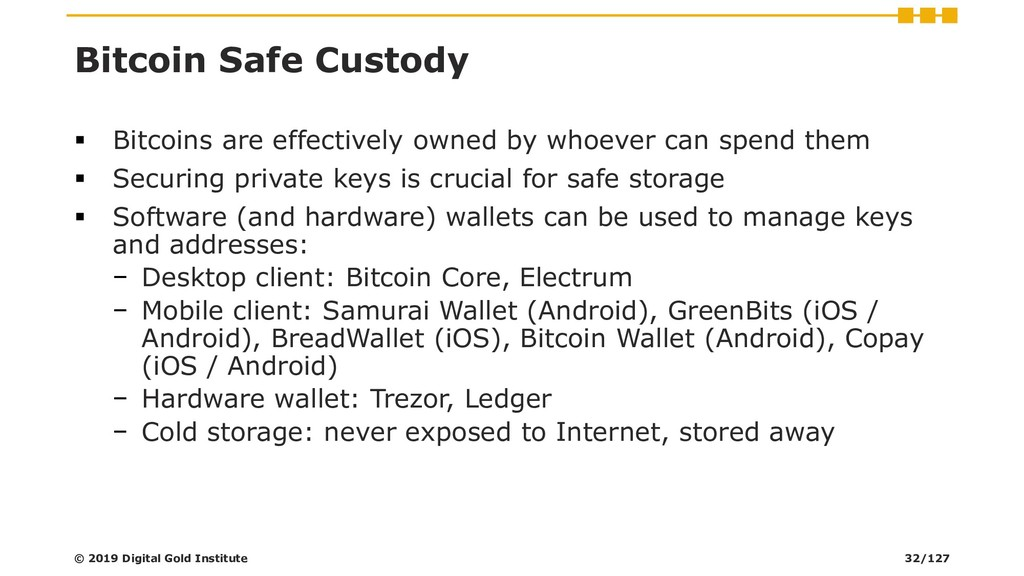 Bitcoin Safe Custody ▪ Bitcoins are effectively...