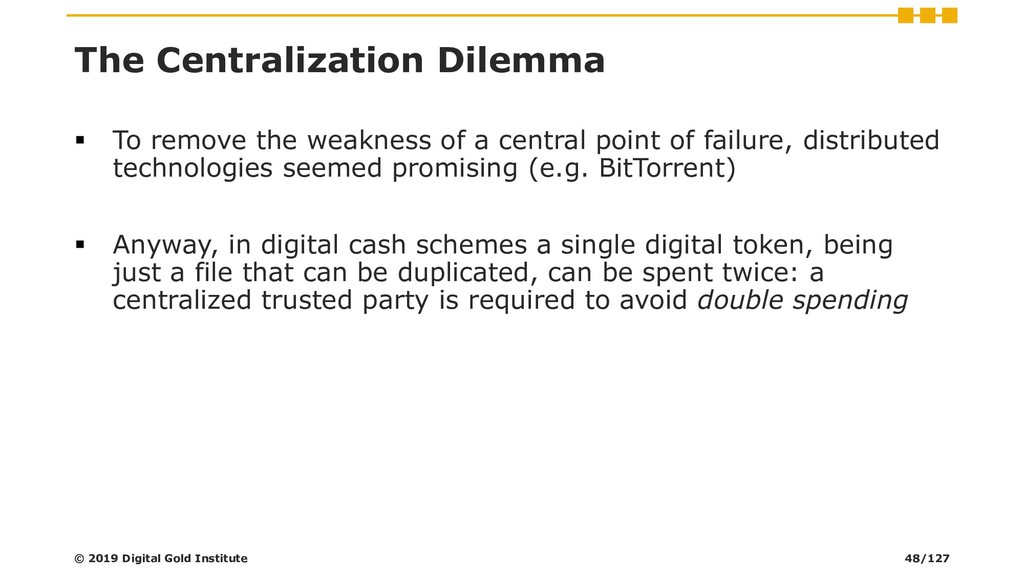 The Centralization Dilemma ▪ To remove the weak...