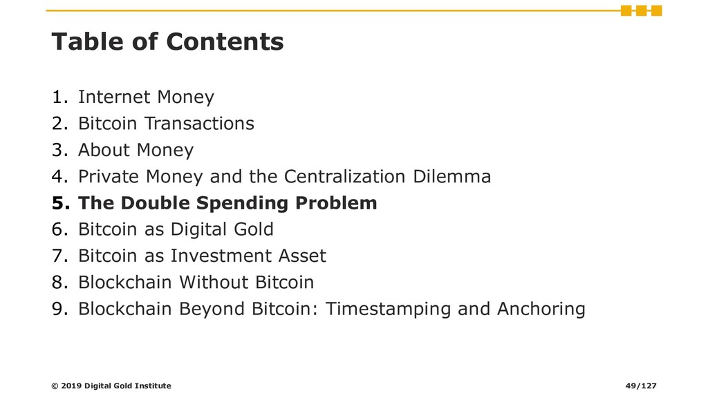 Table of Contents 1. Internet Money 2. Bitcoin ...