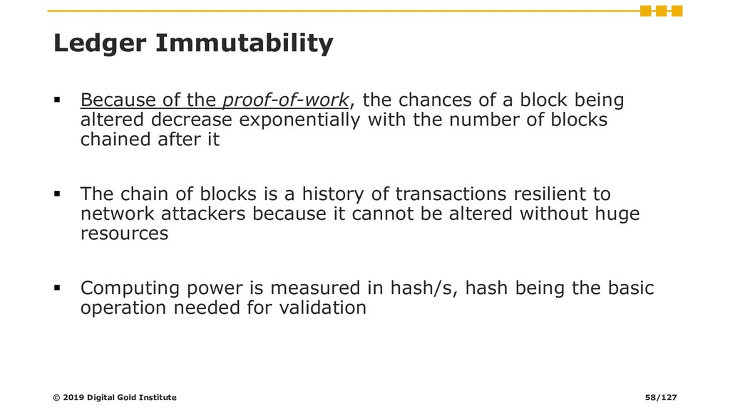 Ledger Immutability ▪ Because of the proof-of-w...