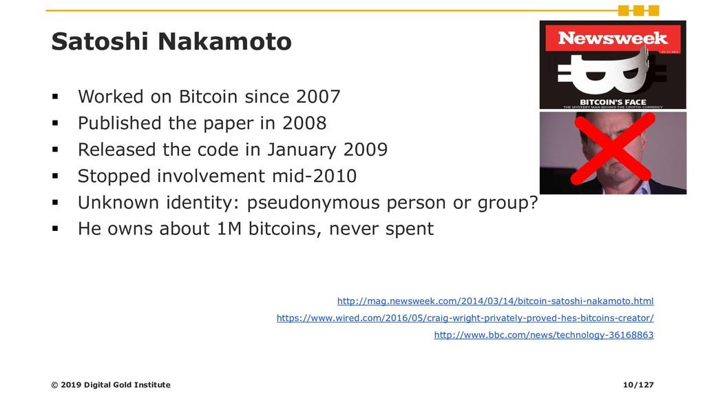 Satoshi Nakamoto ▪ Worked on Bitcoin since 2007...