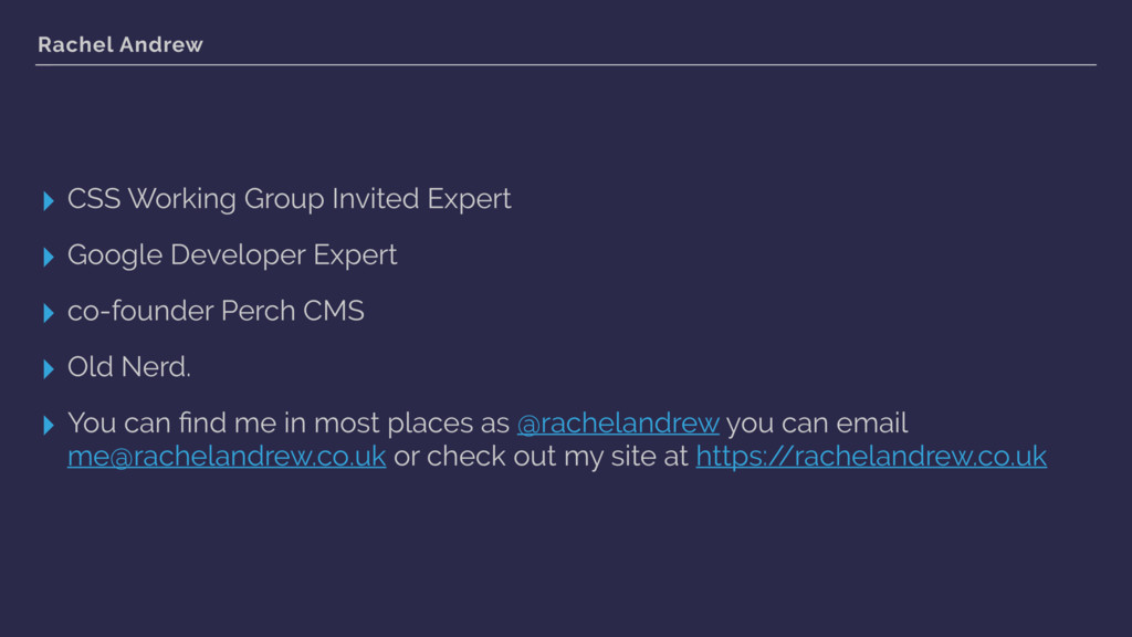 Rachel Andrew ▸ CSS Working Group Invited Exper...