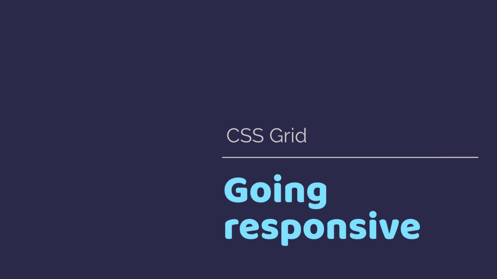 Going responsive CSS Grid