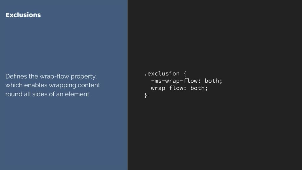 .exclusion { -ms-wrap-flow: both; wrap-flow: bo...
