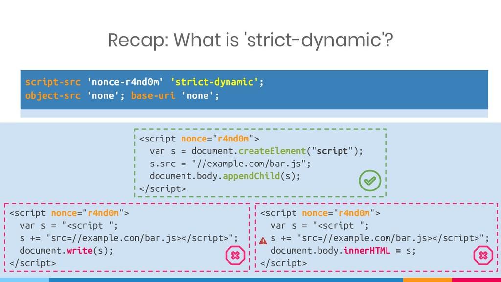 script-src 'nonce-r4nd0m' 'strict-dynamic'; obj...